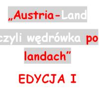 """""""Austria-Land czyli wędrówka po landach"""""""